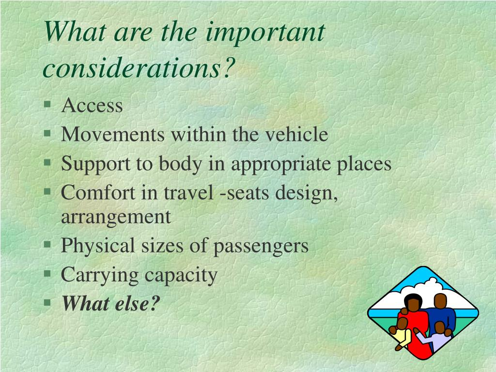 What are the important considerations?