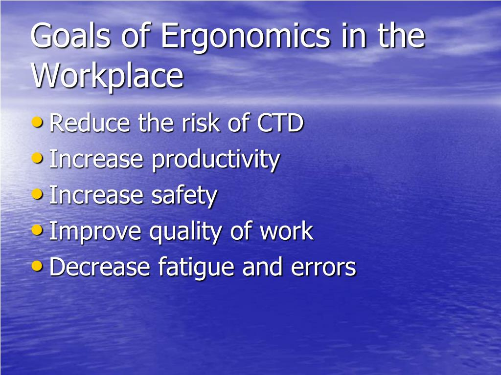 Goals of Ergonomics in the Workplace