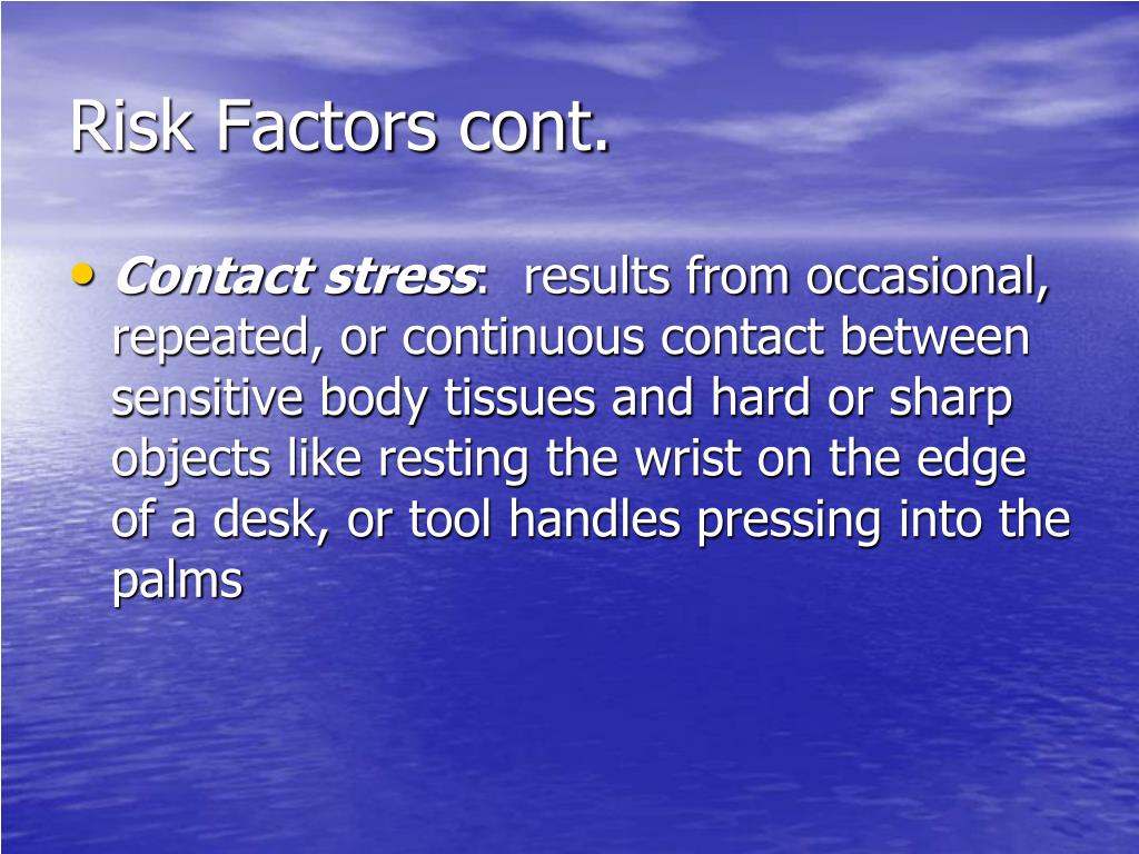 Risk Factors cont.
