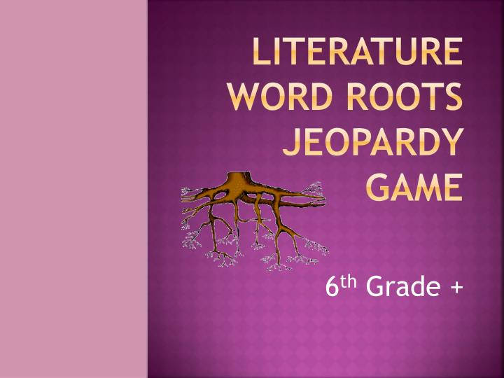 Literature word roots jeopardy game