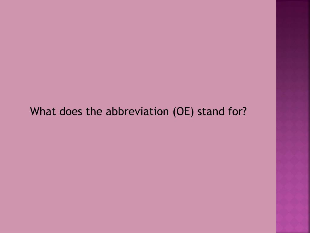 What does the abbreviation (OE) stand for?