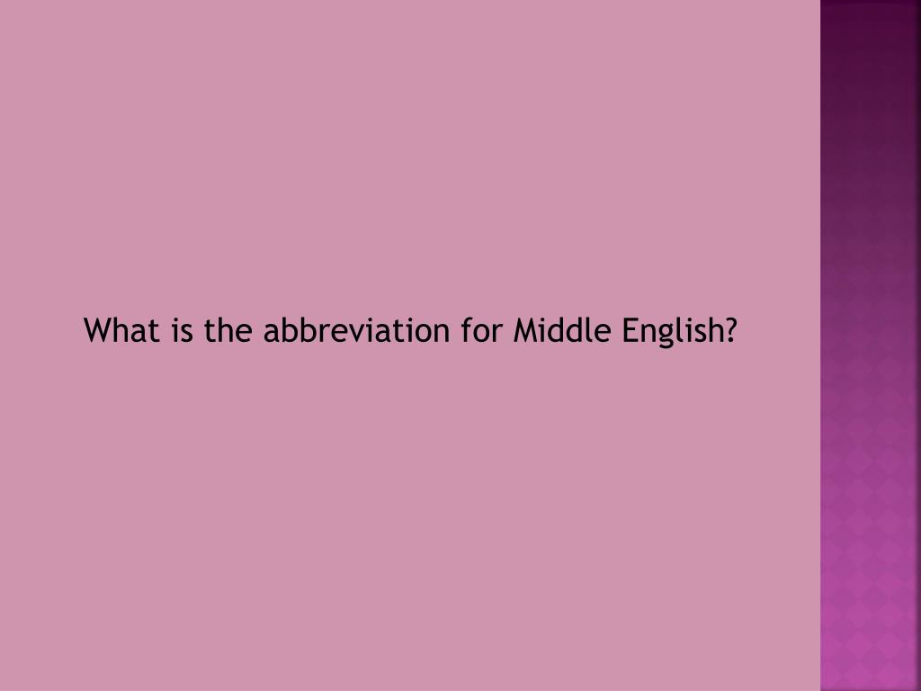 What is the abbreviation for Middle English?