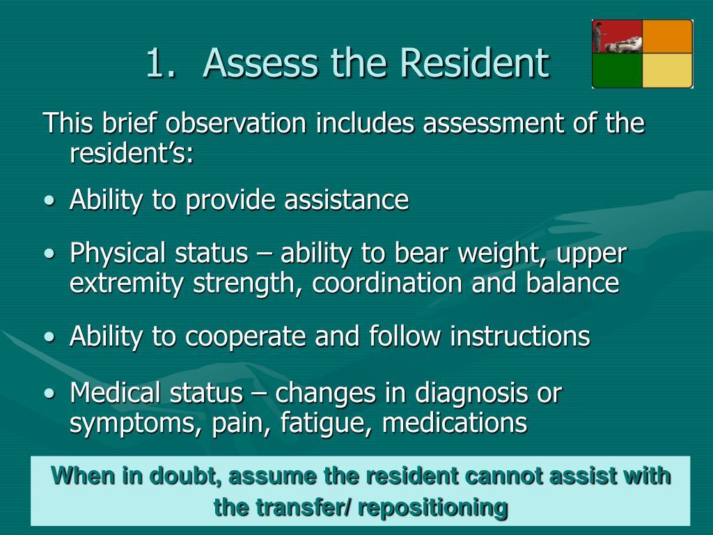 Assess the Resident