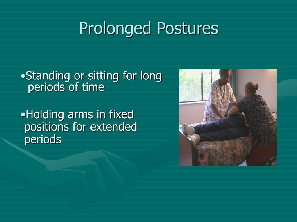 Prolonged Postures