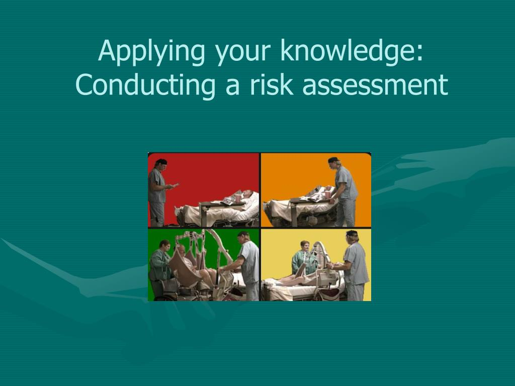 Applying your knowledge: Conducting a risk assessment