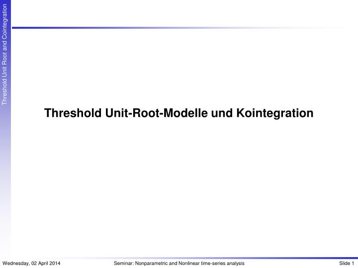 Threshold unit root modelle und kointegration