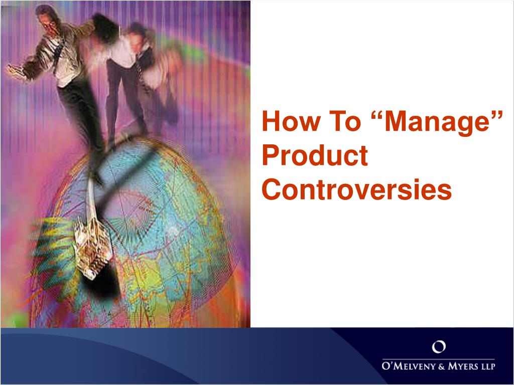 "How To ""Manage"" Product Controversies"