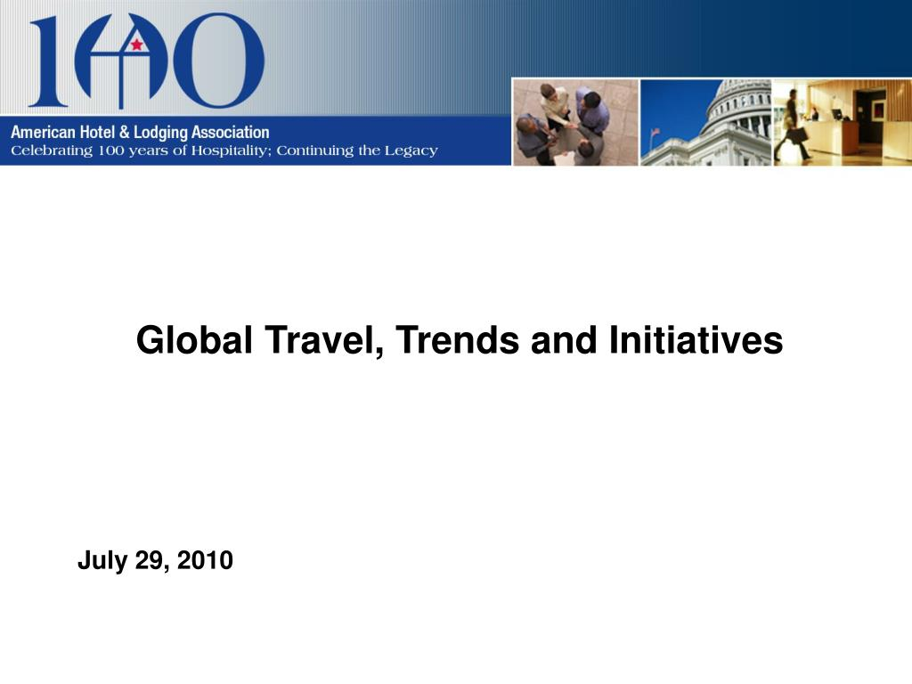 Global Travel, Trends and Initiatives