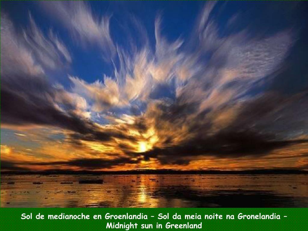 Sol de medianoche en Groenlandia – Sol da meia noite na Gronelandia –