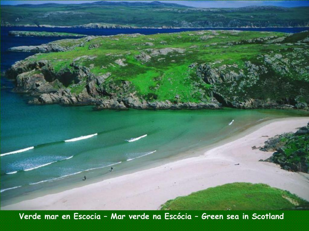 Verde mar en Escocia – Mar verde na Escócia – Green sea in Scotland