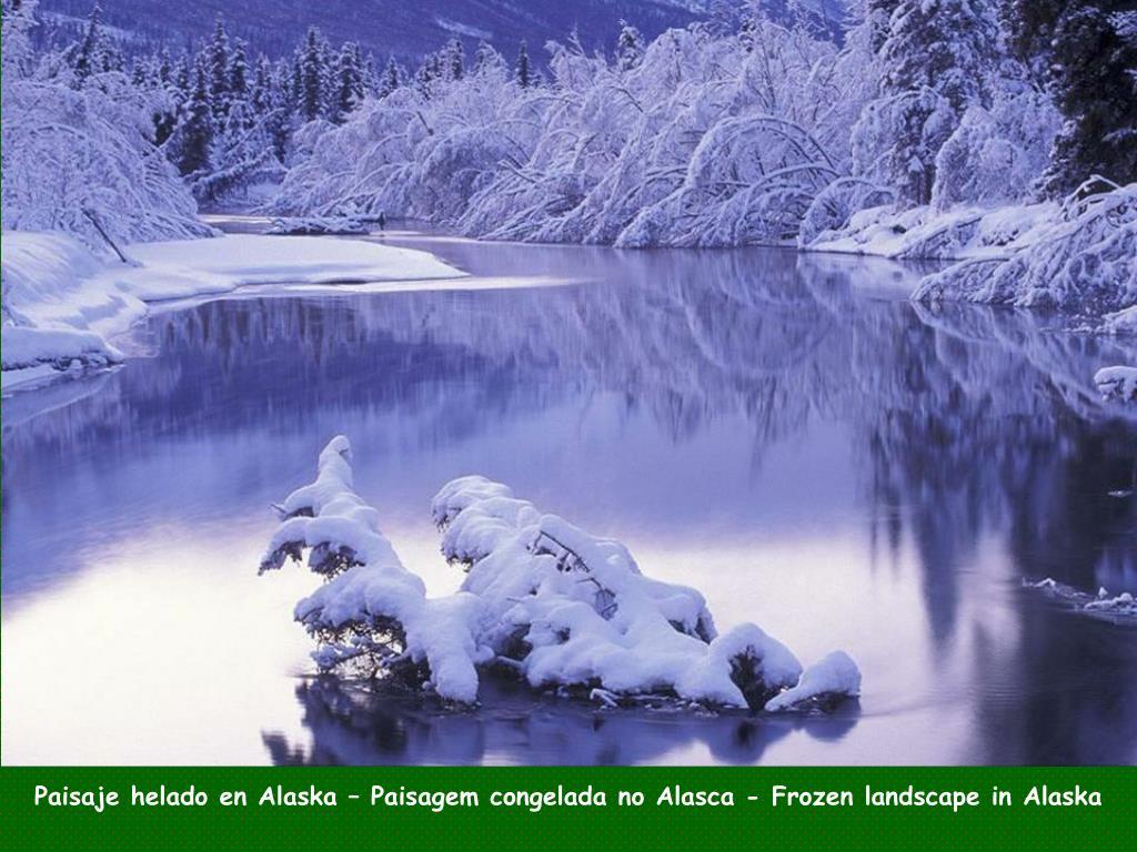 Paisaje helado en Alaska – Paisagem congelada no Alasca -