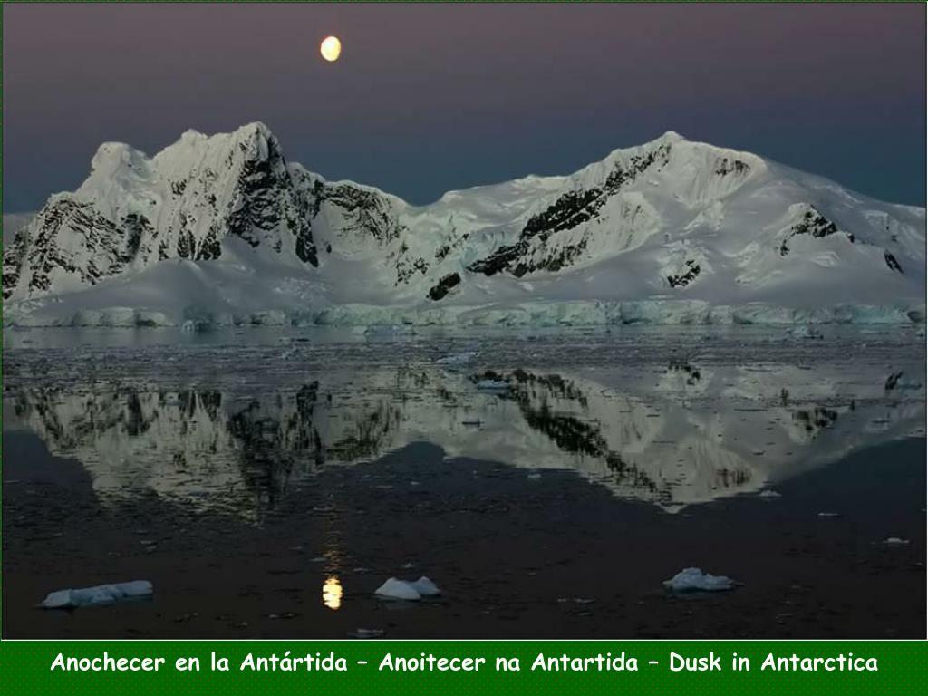 Anochecer en la Antártida – Anoitecer na Antartida – Dusk in Antarctica