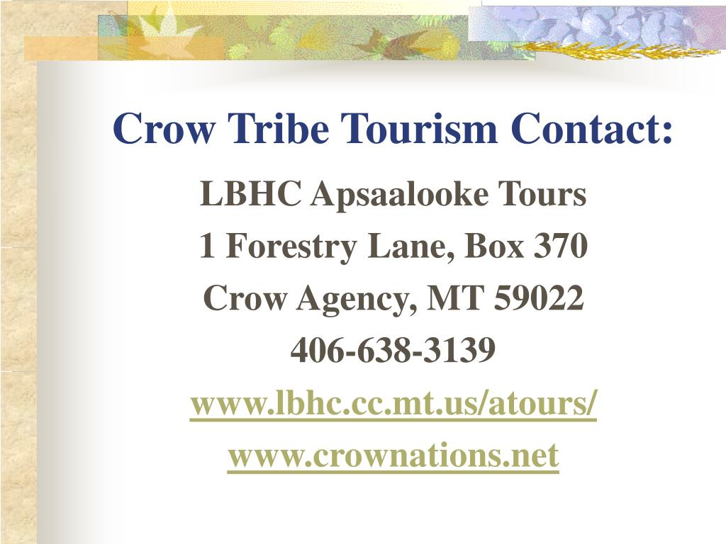 Crow Tribe Tourism Contact: