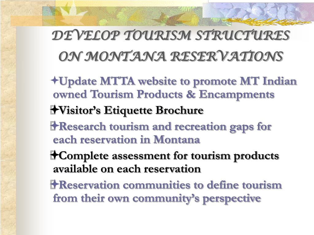 DEVELOP TOURISM STRUCTURES ON MONTANA RESERVATIONS