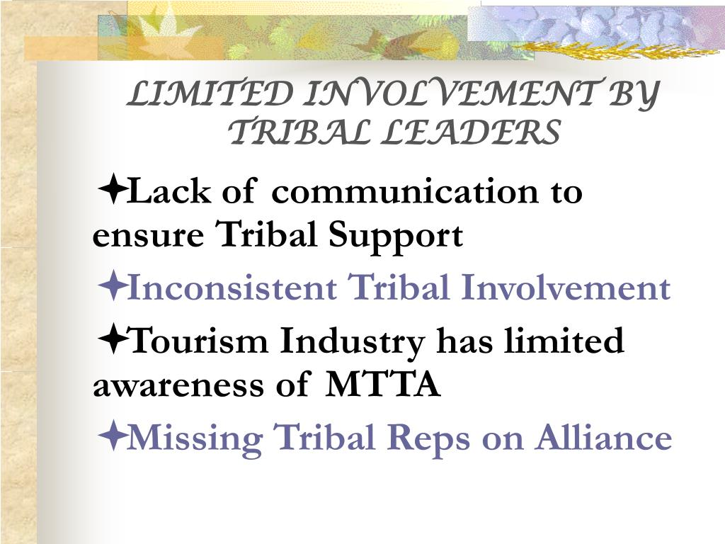 LIMITED INVOLVEMENT BY TRIBAL LEADERS