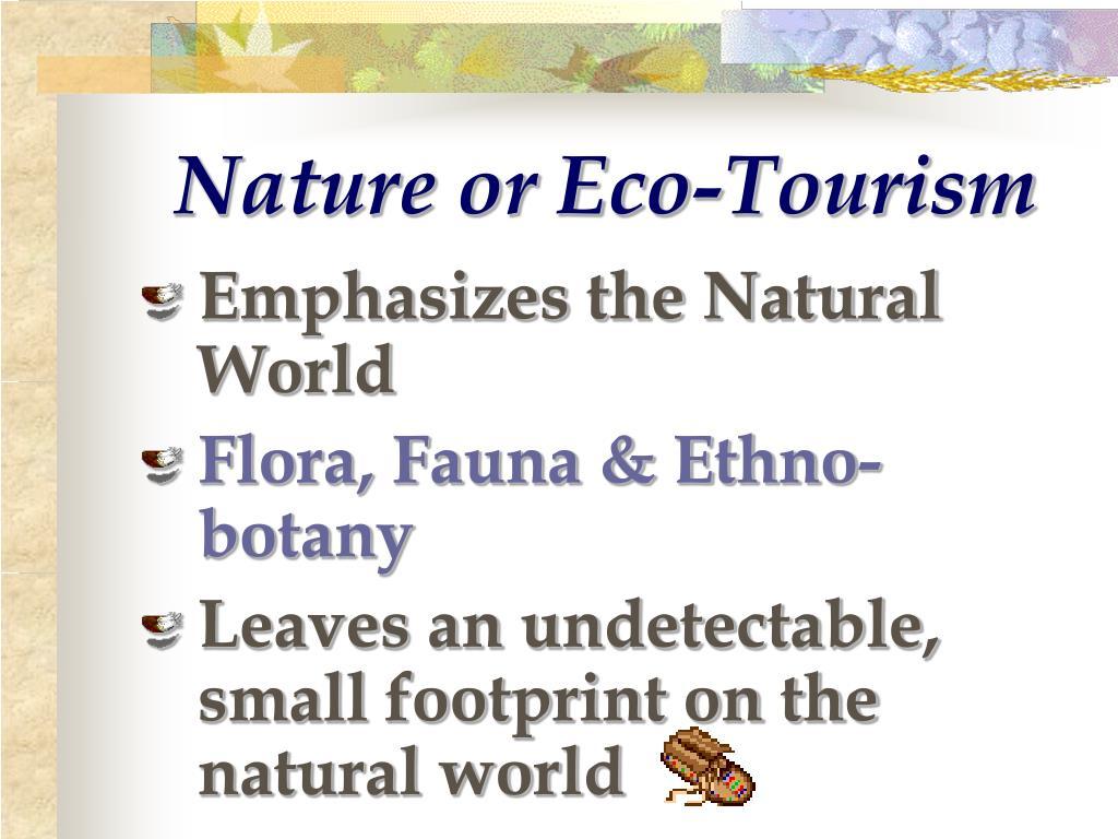 Nature or Eco-Tourism