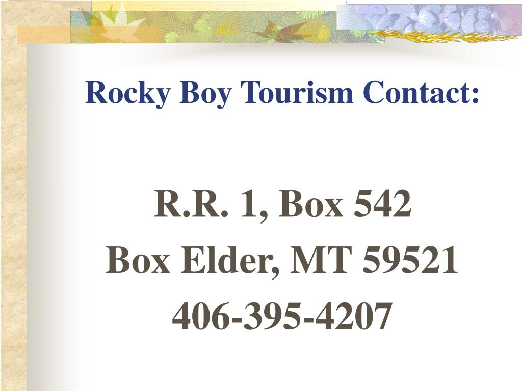 Rocky Boy Tourism Contact: