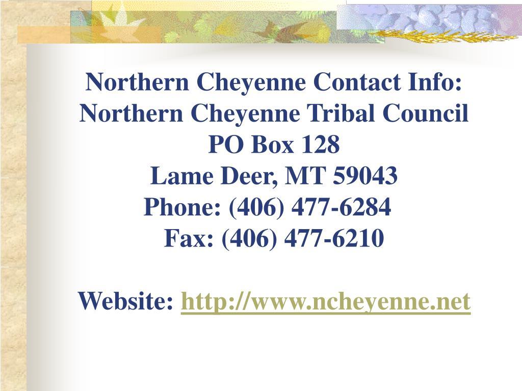 Northern Cheyenne Contact Info: