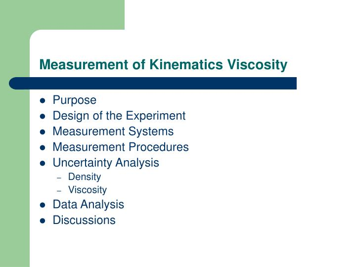 Measurement of kinematics viscosity l.jpg