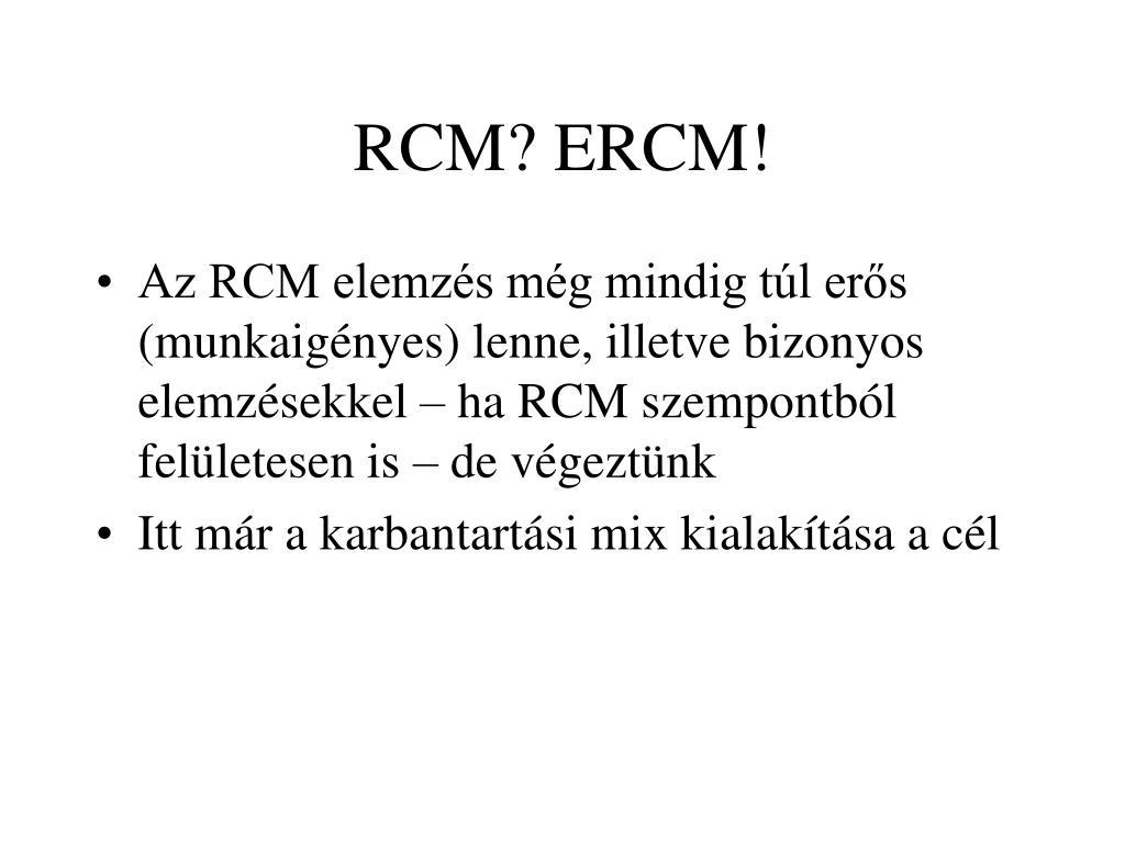 RCM? ERCM!