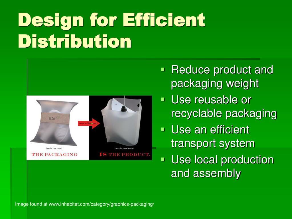 Design for Efficient Distribution