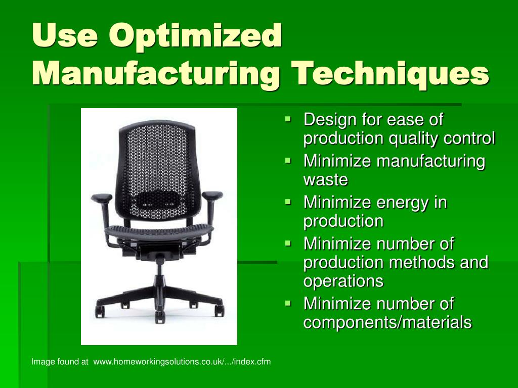 Use Optimized Manufacturing Techniques
