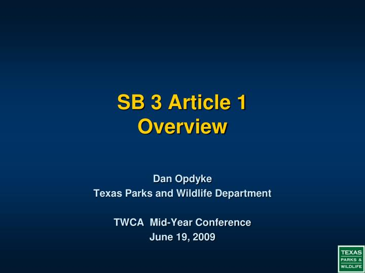 Dan opdyke texas parks and wildlife department twca mid year conference june 19 2009