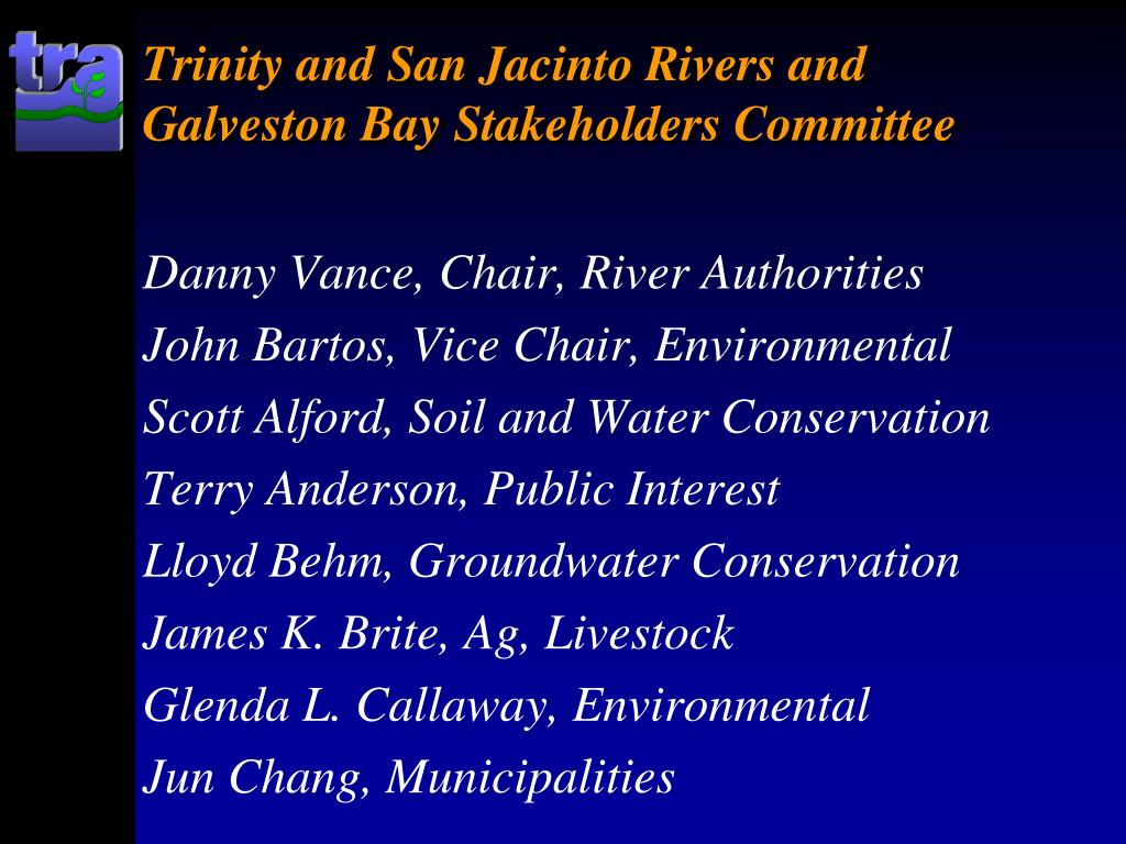Trinity and San Jacinto Rivers and Galveston Bay Stakeholders Committee