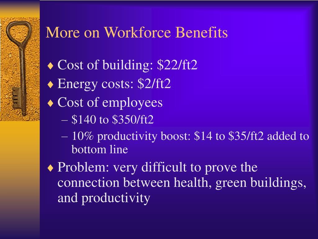 More on Workforce Benefits