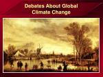 debates about global climate change22