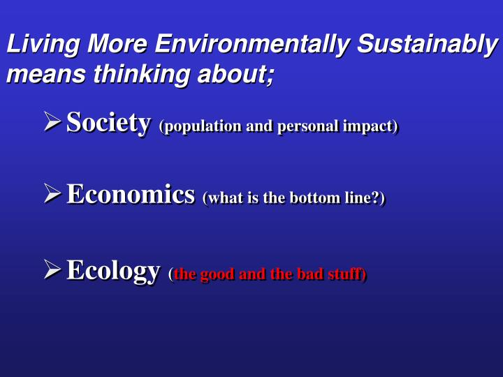 Living more environmentally sustainably means thinking about