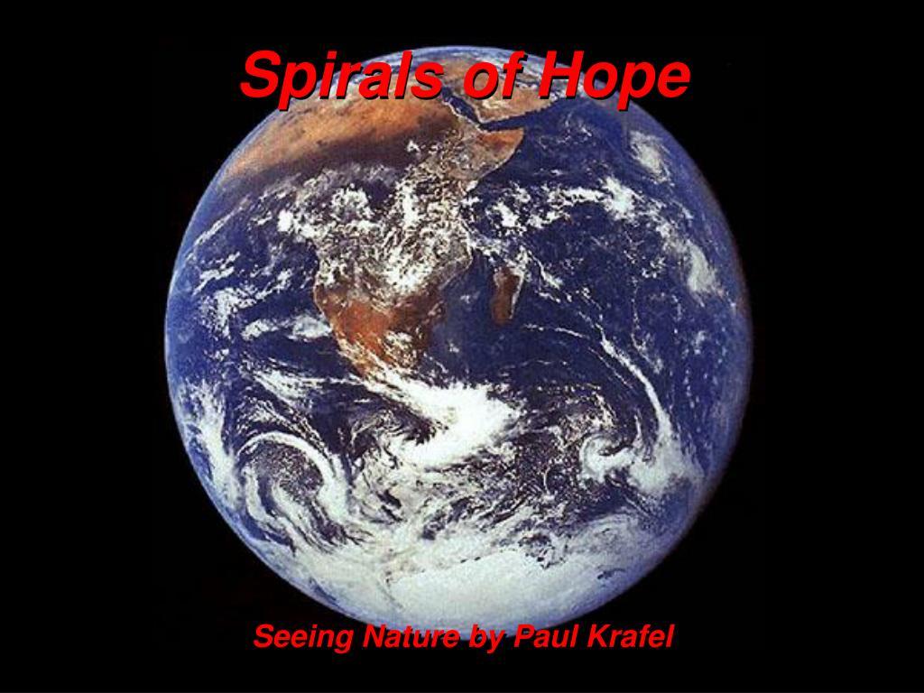 Spirals of Hope