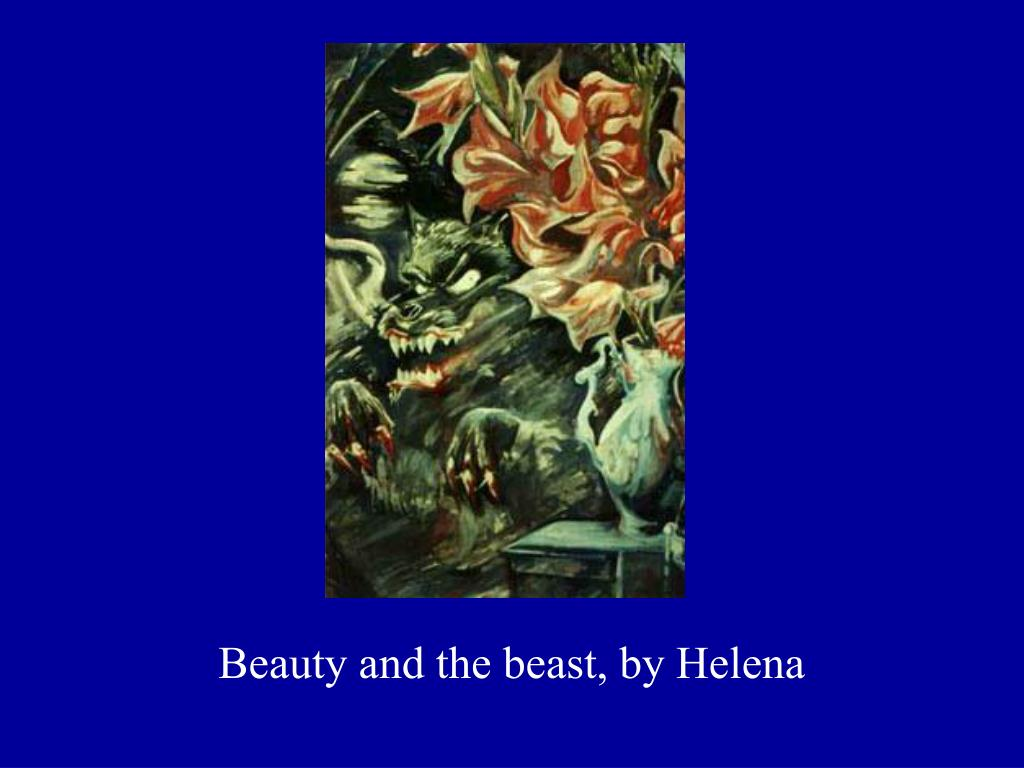 Beauty and the beast, by Helena