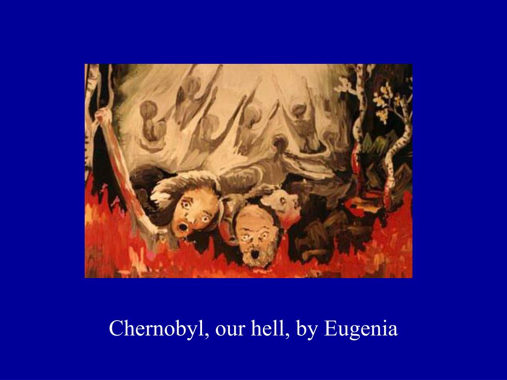Chernobyl, our hell, by Eugenia