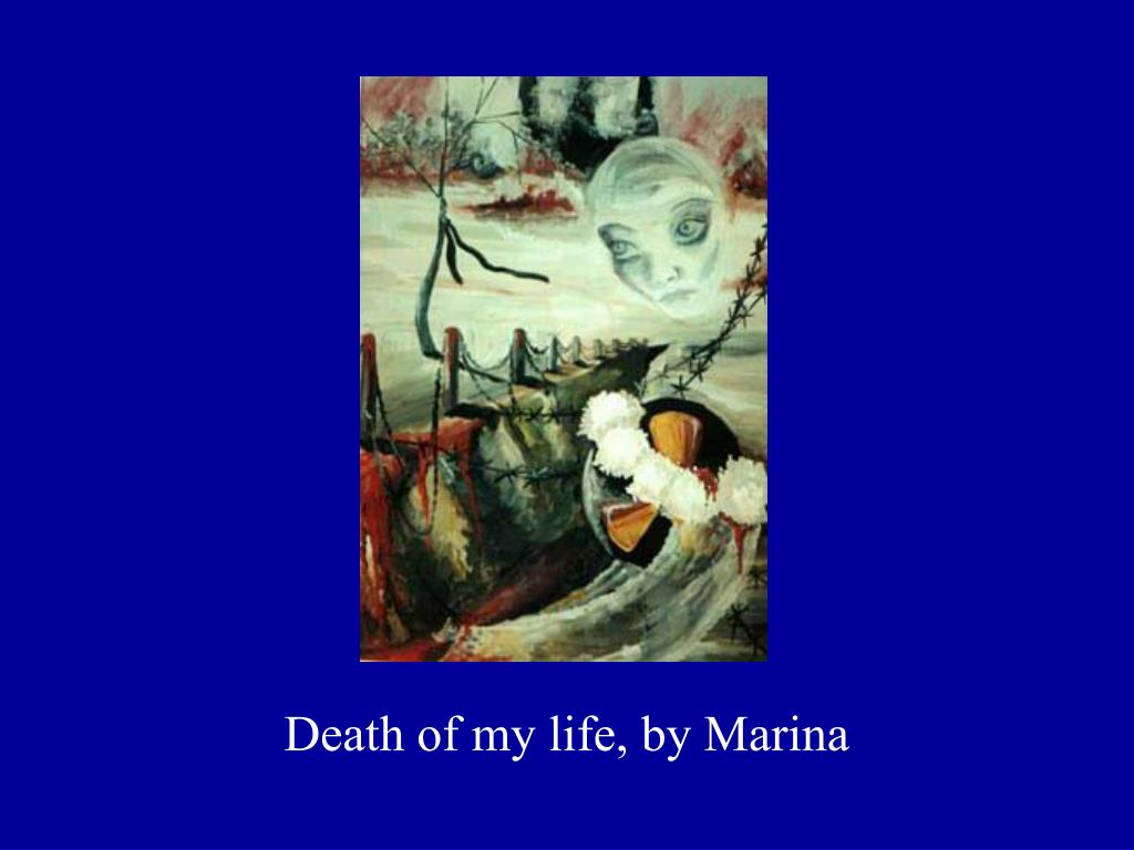 Death of my life, by Marina