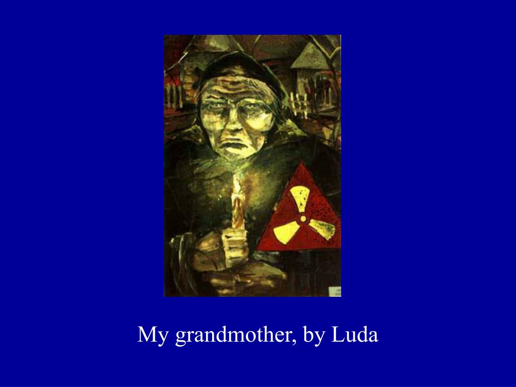 My grandmother, by Luda