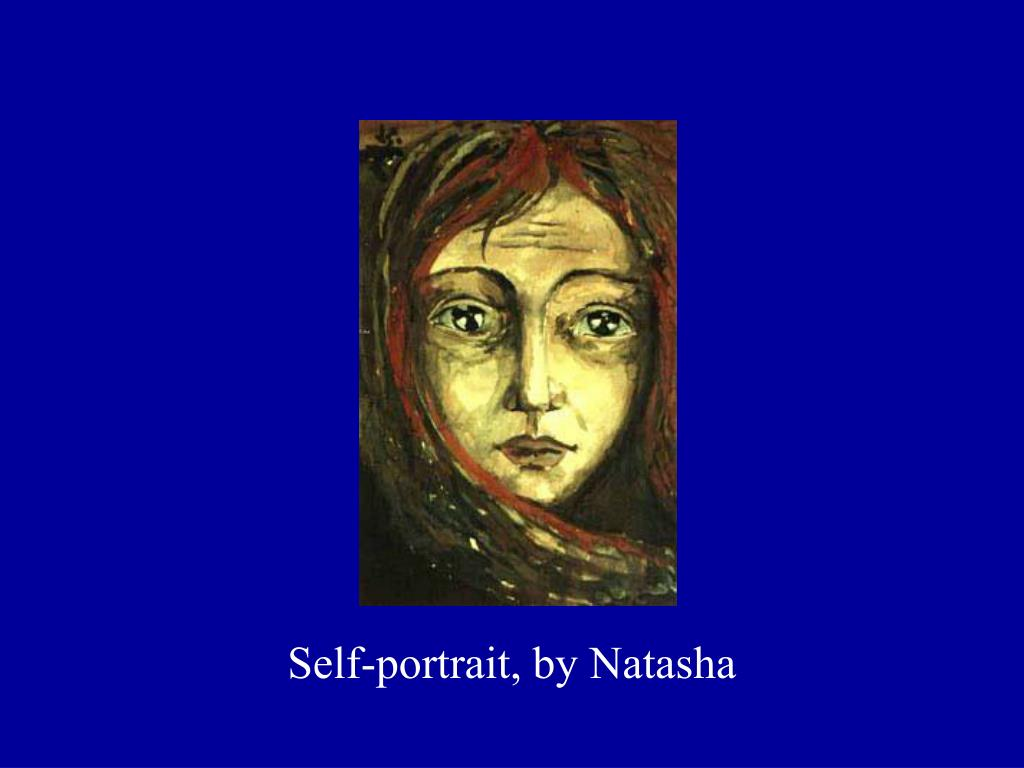 Self-portrait, by Natasha