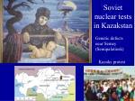 soviet nuclear tests in kazakstan