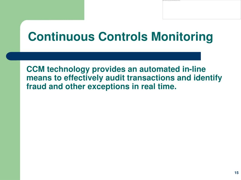 CCM technology provides an automated in-line means to effectively audit transactions and identify fraud and other exceptions in real time.