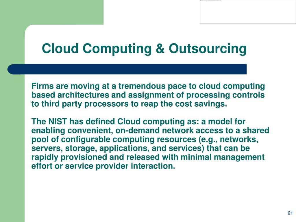 Firms are moving at a tremendous pace to cloud computing based architectures and assignment of processing controls to third party processors to reap the cost savings.