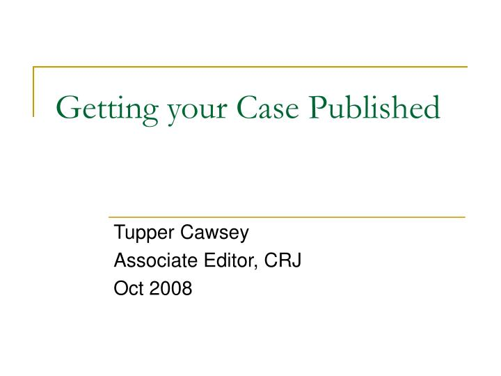 Getting your case published l.jpg