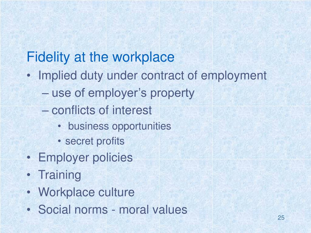 Fidelity at the workplace