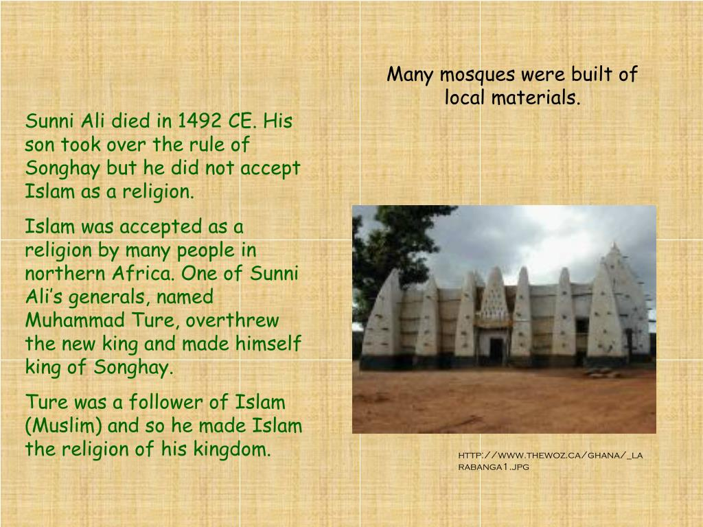 Many mosques were built of local materials.