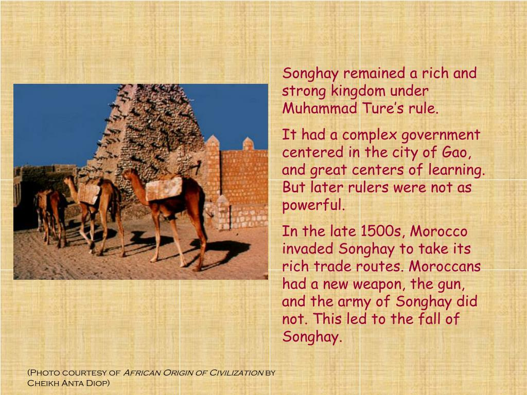 Songhay remained a rich and strong kingdom under Muhammad Ture's rule.