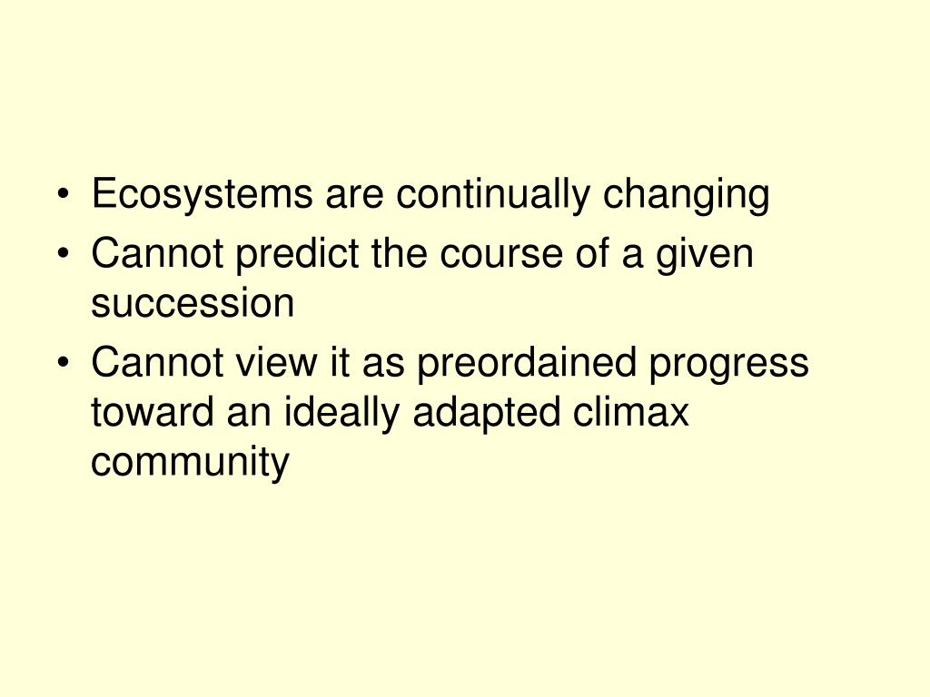 Ecosystems are continually changing
