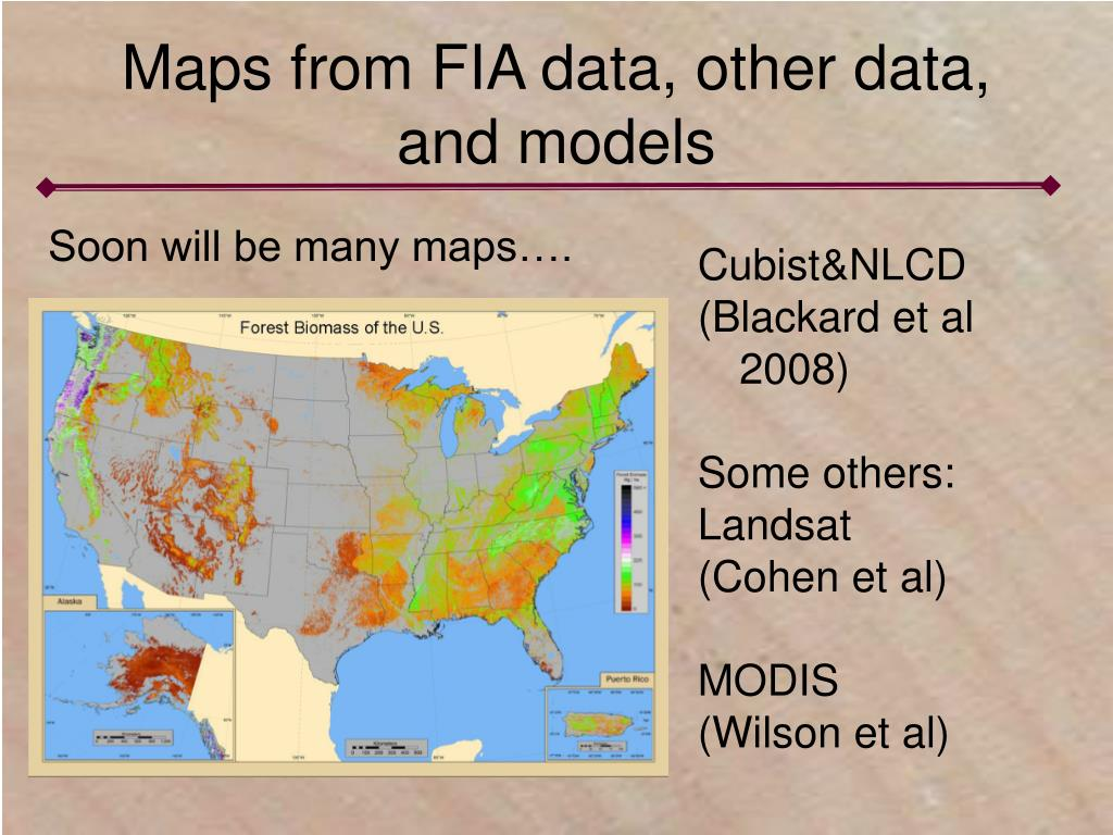 Maps from FIA data, other data, and models