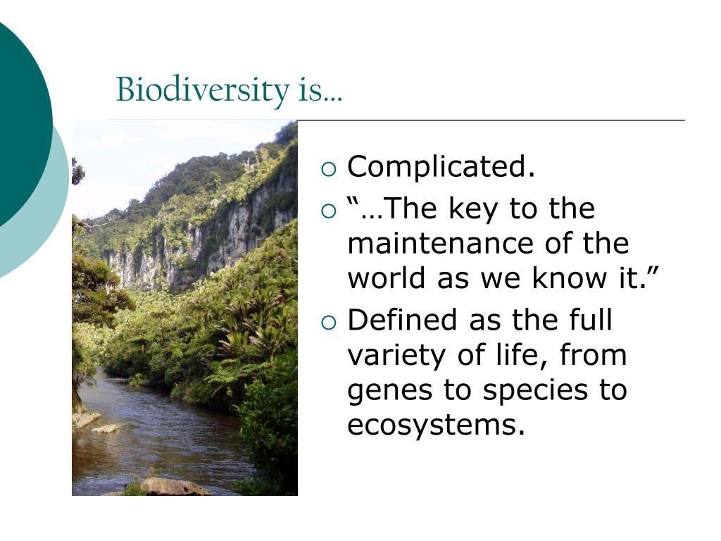 Biodiversity is…