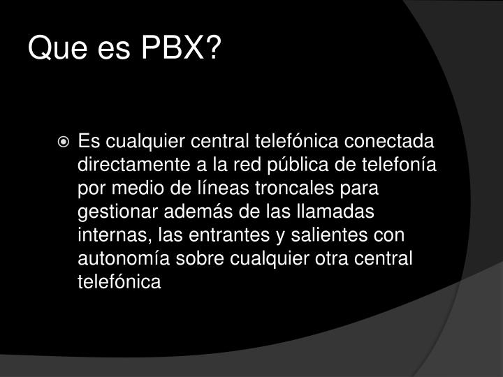 Que es PBX?