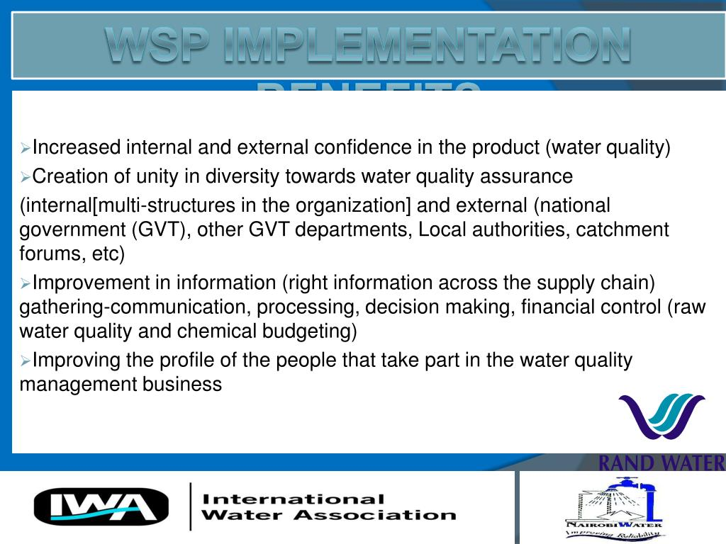 Increased internal and external confidence in the product (water quality)