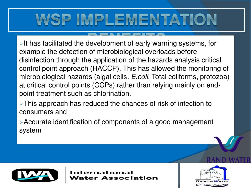It has facilitated the development of early warning systems, for example the detection of microbiological overloads before disinfection through the application of the hazards analysis critical control point approach (HACCP). This has allowed the monitoring of microbiological hazards (algal cells